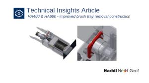 HA480 & HA680: improved brush tray removal construction
