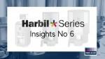 Harbil Series Insights No 6